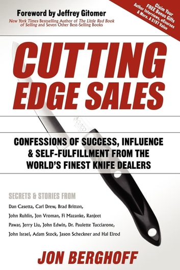Cutting Edge Sales: Confessions of Success, Influence & Self-Fulfillment from the World's Finest Knife Dealers - Confessions of Success, Influence & Self-Fulfillment from the World's Finest Knife Dealers ebook by Jon Berghoff
