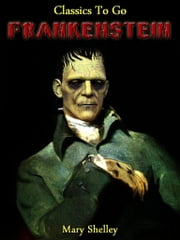 Frankenstein - Revised Edition of Original Version ebook by Mary Shelley