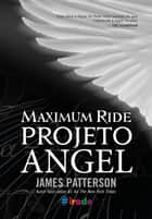 Projeto Angel ebook by James Patterson
