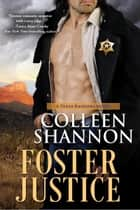 Foster Justice ebook by Colleen Shannon