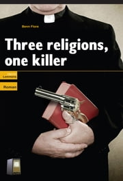 Three Religions, One Killer ebook by Benn Flore