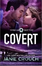 Covert ebook by Janie Crouch
