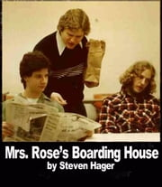 Mrs. Rose's Boarding House ebook by Steven Hager