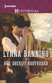 Her Sheriff Bodyguard ebook by Lynna Banning