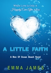 A Little Faith - MEN OF OCEAN BEACH, #1 ebook by Emma James