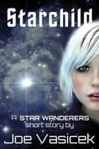 Starchild eBook von Joe Vasicek