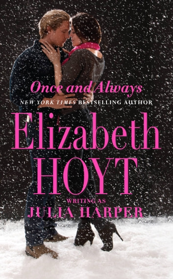 Once and Always ebook by Elizabeth Hoyt writing as Julia Harper