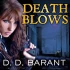 Death Blows audiobook by D. D. Barant