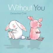 Without You ebook by Geneviève Côté