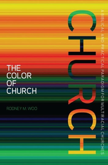 The Color of Church ebook by Rodney M. Woo