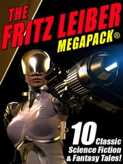 The Fritz Leiber MEGAPACK ® ebook by Fritz Leiber