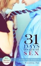 31 Days to Great Sex ebook by Sheila Wray Gregoire