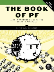 Book of PF, 3rd Edition - A No-Nonsense Guide to the OpenBSD Firewall ebook by Peter N. M. Hansteen