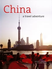 China: A Travel Adventure ebook by Lorien Holland,Steve Vidler