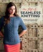 The Art of Seamless Knitting ebook by Simona Merchant-Dest, Faina Goberstein