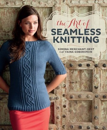 The Art of Seamless Knitting ebook by Simona Merchant-Dest,Faina Goberstein