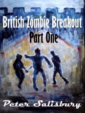 British Zombie Breakout: Part One ebook by Peter Salisbury