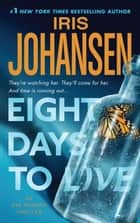 Eight Days to Live ebook by Iris Johansen