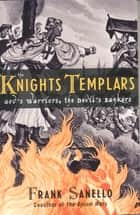 The Knights Templars ebook by Frank Sanello