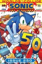 "Sonic the Hedgehog #250 ebook by Ian Flynn, Patrick ""SPAZ"" Spaziante, Ben Hunzeker,..."