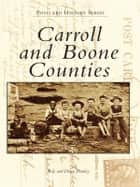 Carroll and Boone Counties ebook by Ray Hanley, Diane Hanley