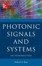 Photonic Signals and Systems: An Introduction ebook by Nabeel Riza