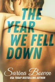 The Year We Fell Down - A Hockey Romance ebook by Sarina Bowen