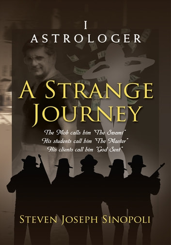 A Strange Journey - I Astrologer ebook by Steven Joseph Sinopoli