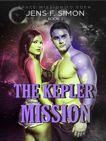 The Kepler Mission (Space Mission to Eden 1) ebook by J.F. Simon
