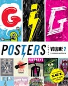 Gig Posters Volume 2 - Rock Show Art of the 21st Century ebook by Clay Hayes