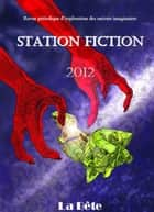 Station Fiction n°5 - La Bête eBook by Marie Jaouen, Gulzar Joby, Jérémy Feger,...