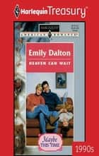 Heaven Can Wait ebook by Emily Dalton