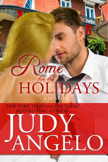 Rome for the Holidays - The BILLIONAIRE HOLIDAY Series, #1 ebook by JUDY ANGELO