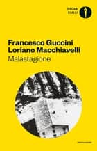 Malastagione ebook by Francesco Guccini, Loriano Macchiavelli