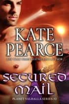 Secured Mail - Planet Valhalla, #2 ebook by Kate Pearce