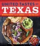 United Tastes of Texas ebook by Jessica Dupuy