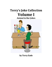 Terry's Joke Collection Volume One: Animal to Bar Jokes ebook by Terry Eade