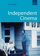 Independent Cinema ebook by D.K. Holm