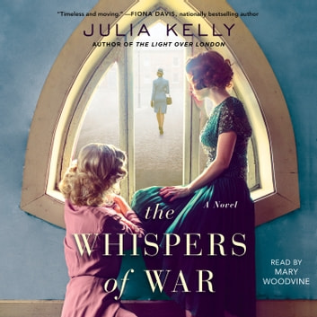 The Whispers of War ljudbok by Julia Kelly