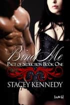 Bind Me ebook by Stacey Kennedy