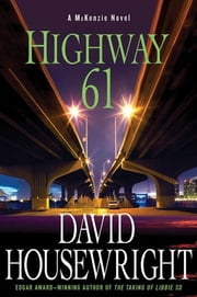 Highway 61 - A McKenzie Novel ebook by David Housewright