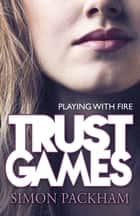 Trust Games ebook by Simon Packham