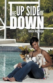 The Upside of Down ebook by Janice Angelique
