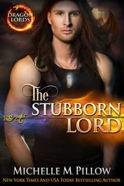 The Stubborn Lord ebook by Michelle M. Pillow