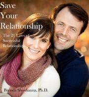 Save Your Relationship: The 21 Laws of Successful Relationships ebook by Brenda Shoshanna