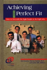 Achieving the Perfect Fit ebook by Nick Boulter,Murray Dalziel, Ph.D.,Jackie Hill