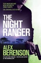 The Night Ranger (Ebook) eBook by Alex Berenson