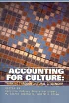 Accounting for Culture ebook by Caroline Andrew,Monica Gattinger,M. Sharon Jeannotte,Will Straw