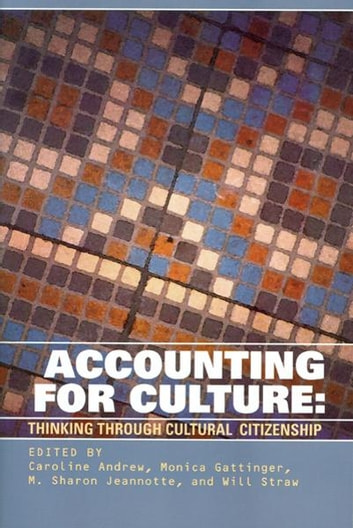 Accounting for Culture - Thinking Through Cultural Citizenship ebook by