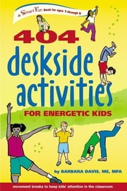 404 Deskside Activities for Energetic Kids ebook by Barbara Davis